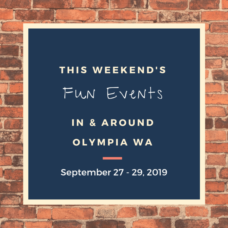 Things to do this weekend in Olympia WA
